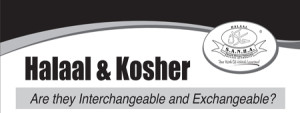 Halaal & Kosher,  Are they Interchangeable an…
